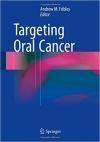 کتاب الکترونیکی هدف قرار دادن سرطان دهان Targeting Oral Cancer 1ED 2016