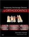 دانلود رایگان کتاب الکترونیکی دستگاه انکوریج موقت در ارتودنسی Temporary Anchorage Devices in Orthodontics-1ED