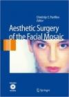کتاب الکترونیکی جراحی زیبایی صورت موزایک Aesthetic Surgery of the Facial Mosaic 2007 ED